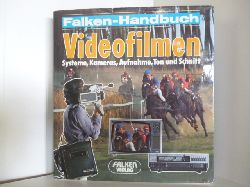 Lanzendorf, Peter  Falken-Handbuch. Videofilmen