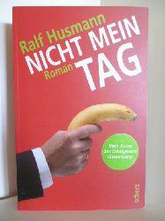 Husmann, Ralf  Nicht mein Tag