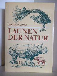 Akimuschkin, Igor  Launen der Natur