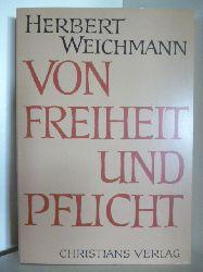 Weichmann, Herbert  Von Freiheit und Pflicht
