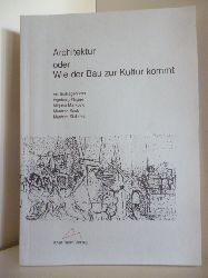 Ingeborg Flagge, Mirjana Markovic, Manfred Sack, Manfred Stahnke.  Architektur oder Wie der Bau zur Kultur kommt