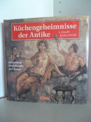A. Dalby und S. Grainger  Küchengeheimnisse der Antike. Kulinarische Entdeckungen und Rezepte