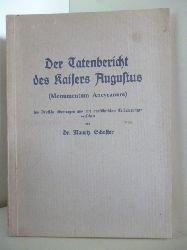 Dr. Mauriz Schuster  Der Tatenbericht des Kaisers Augustus (Monumentum Ancyranum)