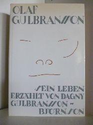 Dagny Gulbransson-Björnson  Olaf Gulbransson. Sein Leben erzählt von Dagny Gulbransson-Björnson