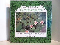 Anthony Paul und Yvonne Rees  Mein Wassergarten. Wie man ihn anlegt, bepflanzt und pflegt