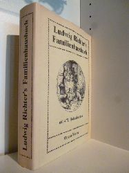 Mit 471 Holzschnitten nach Originalzeichnungen von Ludwig Richter.  Ludwig Richter`s Familienhausbuch