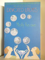 Molly Keane (M. J. Farrell)  Devoted Ladies (English Edition)