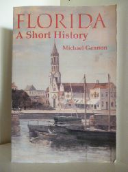 Gannon, Michael  Florida. A Short History