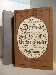 Holz Arno  Des berühmbten Schäffers Dafnis Freß, Sauff- und Venus-Lieder. Dafnis Lyrisches Portrait aus dem 17. Jahrhundert.