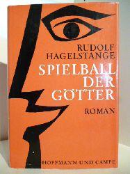 Hagelstange, Rudolf  Spielball der Götter. Aufzeichnungen eines trojanischen Prinzen.