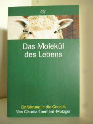 Claudia Eberhard-Metzger  Das Molekül des Lebens. Einführung in die Genetik