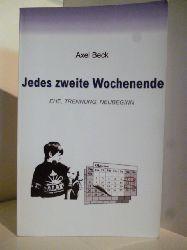 Beck, Axel  Jedes zweite Wochenende. Ehe, Trennung, Neubeginn
