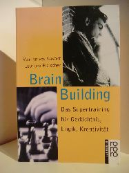 Marilyn vos Savant und Leonore Fleischer  Brain Building. Das Supertraining für Gedächtnis, Logik, Kreativität.