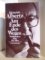 Albertz, Heinrich  Am Ende des Weges. Nachdenken über das Alter