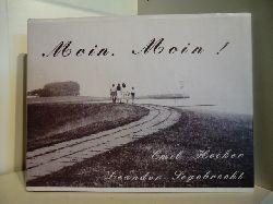 Text: Emil Hecker. Fotos: Leander Segebrecht  Moin, Moin!