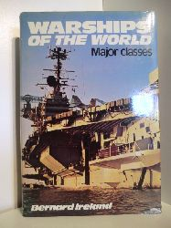 Ireland, Bernard  Warships of the World. Major Classes.