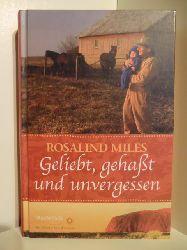 Miles, Rosalind  Geliebt, gehaßt und unvergessen