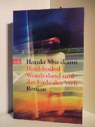 Murakami, Haruki  Hard-boiled Wonderland und das Ende der Welt