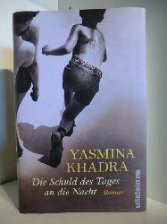 Khadra, Yasmina  Die Schuld des Tages an die Nacht