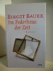 Bauer, Birgit  Im Federhaus der Zeit
