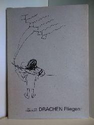 Umschlaggestaltung: Brigitte Konrad  Zeichnungen Brigitte Konrad. Drachen Fliegen (Drachenfliegen)