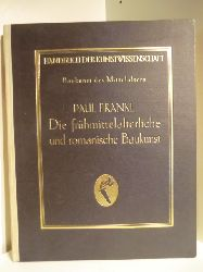 Dr. Paul Frankl. Begründet von Prof. Dr. Fritz Burger. Fortgeführt von Prof. Dr. A. E. Brinckmann.  Handbuch der Kunstwissenschaft. Die frühmittelalterliche und romanische Baukunst.