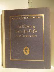 Dr. Paul Schubring. Begründet von Prof. Dr. Fritz Burger. Fortgeführt von Prof. Dr. A. E. Brinckmann.  Handbuch der Kunstwissenschaft. Italienische Plastik des Quattrocento
