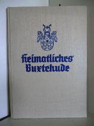 Herausgegeben im Auftrag des Heimatvereins Buxtehude e.V. von Helmut Roscher  Heimatliches Buxtehude