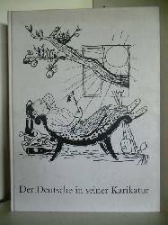 Ausgewählt von Friedrich Bohne, kommentiert von Thaddäus Troll  Der Deutsche in seiner Karikatur. Hundert Jahre Selbstkritik