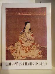 Avant Propos: Jean Cassou  L`Art Japonais a Travers les Siecles