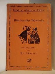 Herausgegeben von Paul Alpers  Beihefte zu Wägen und Wirken. Heft 7. Alte deutsche Schwänke