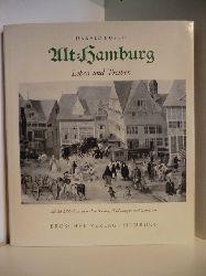 Busch, Harald:  Alt-Hamburg. Leben und Treiben