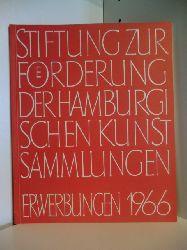Vorwort von Lise Lotte Möller  Stiftung zur Förderung der Hamburgischen Kunstsammlungen. Erwerbungen 1966