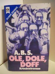 A.B.S.  Ole, Dole, Doff. Kriminalroman