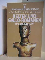 Hatt, Jean-Jacques  Kelten und Gallo-Romanen. Die grossen Kulturen der Welt - Archaeologia Mundi