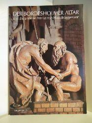 Appuhn, Horst  Der Bordesholmer Altar und die anderen Werke von Hans Brüggemann