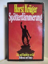 Krüger, Horst  Spötterdämmerung. Lob- und Klagelieder zur Zeit