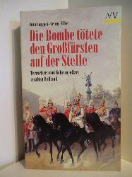 Jean Longuet und Georgi Silber  Die Bombe tötete den Großfürsten auf der Stelle. Terroisten und Geheimpolizei im alten Rußland