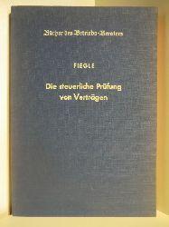 Dr. jur. G. Fiegle  Bücher des Betriebs-Beraters. Die steuerliche Prüfung von Verträgen. Anleitung und Muster zur Vertragsgestaltung