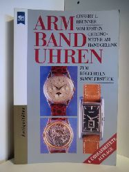 Brunner, Gisbert L.  Armbanduhren. Vom ersten Chronometer am Handgelenk zum begehrten Sammlerstück