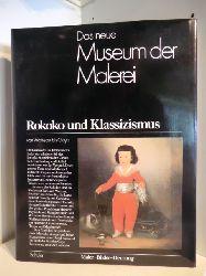 Baur, Eya-Gesine  Das neue Museum der Malerei. Rokoko und Klassizismus. Maler- Bilder - Deutung. Von Watteau bis Goya