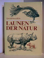 Akimuschkin, Igor  Launen der Natur. Plauderein über Kuriositäten in der Tier- und Pfanzenwelt