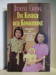 Chong, Denise  Die Kinder der Konkubine. Die Geschichte einer chinesischen Familie zwischen Tradition und Zukunft