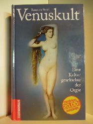 Foral, Susanna  Venuskult. Eine Kulturgeschichte der Orgie
