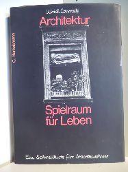 Conrads, Ulrich  Architektur - Spielraum fürs Leben. Ein Schnellkurs für Stadtbewohner