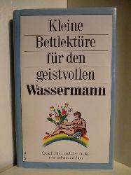Ausgewählt von Katharina Steiner  Kleine Bettlektüre für den geistvollen Wassermann. Geschichten und Geschicke unter seinem Zeichen
