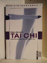 Jarosch, Ingo  Tai Chi. Neue Körpererfahrung und Entspannung