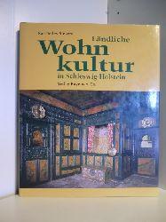 Sievers, Kai Detlev:  Ländliche Wohnkultur in Schleswig-Holstein, 17. bis 20. Jahrhundert
