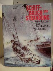 Herbert Neuber und Hans Peter Jürgens  Schiffbruch und Strandung. Vom selbstlosen Einsatz der deutschen Ruderrettungsboote