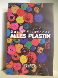 David Flusfeder  Alles Plastik